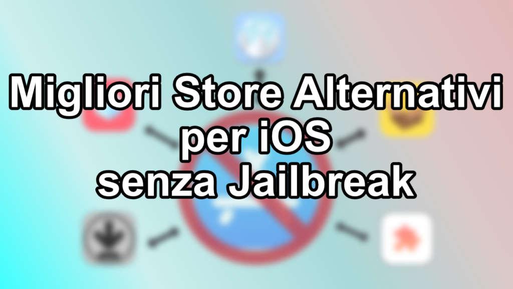 Migliori Store Alternativi per iOS senza Jailbreak